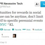@PRNTech: Opportunities for rewards in social response can be anytime, don't limit yourself to specific perennial events #SMCNYC ^KL
