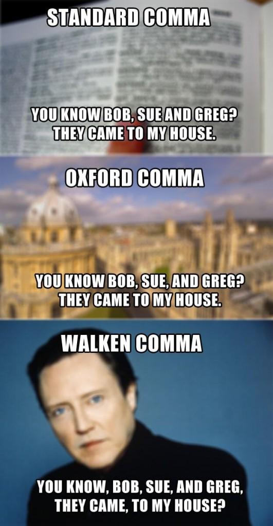 The standard comma, Oxford comma and Walken comma